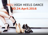 Neue High Heels Dance, So. 24.Apr.2016